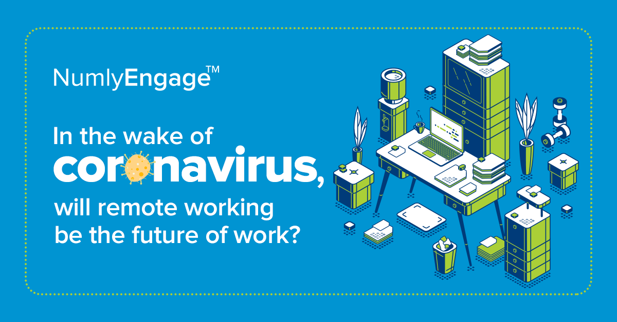 Employee Engagement for The Remote Workforce Requires Improvised Strategies – Are you Prepared?
